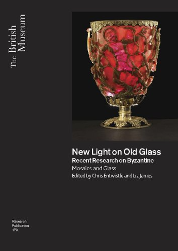 New Light on Old Glass: Recent Research on Byzantine Glass and Mosaics (British Museum Research Publication)