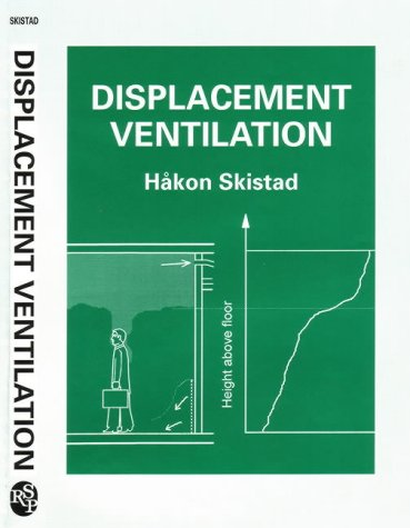 Displacement Ventilation (Control of the Built Environment)