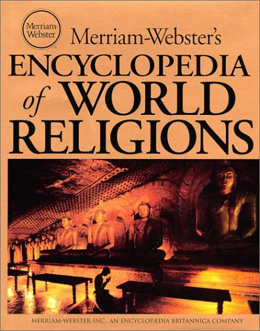 Merriam-Webster s Encyclopedia of World Religions