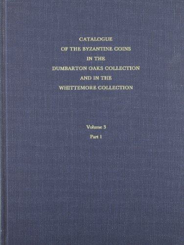 Catalogue of Byzantine Coins: v. 3: Leo III to Nicephorus III, 717-1081 (Dumbarton Oaks Catalogues)