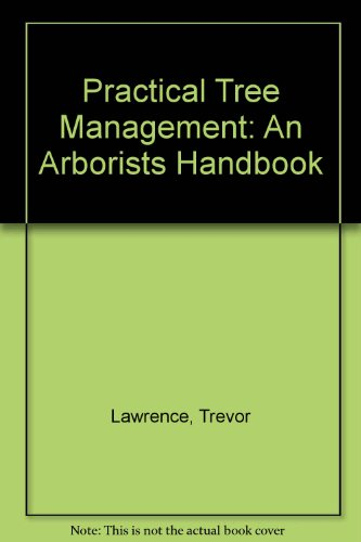Practical Tree Management: An Arborists Handbook