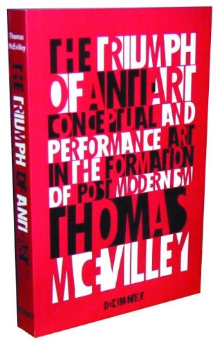 The Triumph of Anti-Art: Conceptual and Performance Art in the Formation of Post-Modernism