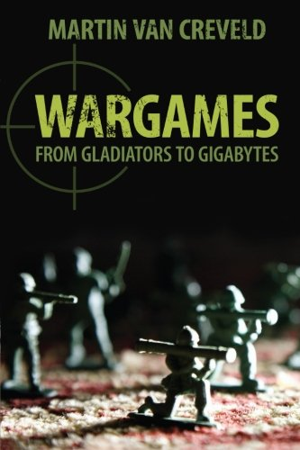 Wargames: From Gladiators to Gigabytes