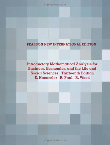 Introductory Mathematical Analysis for Business, Economics, and the Life and Social Sciences: Pearson New International Edition