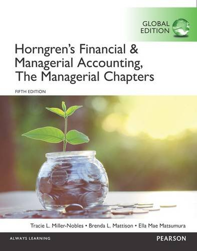 Horngrens Financial & Managerial Accounting, the Managerial Chapters and the Financial Chapters