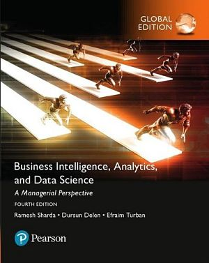 Business Intelligence: A Managerial Approach, Global Edition, 4/E
