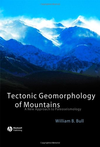 Tectonic Geomorphology of Mountains: A New Approach to Paleoseismology