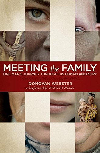 Meeting the Family: One Man s Journey Through His Human Ancestry