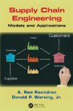 Supply Chain Engineering: Models and Applications (Operations Research Series)