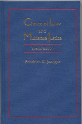 Choice of Law and Multistate Justice, Special Edition (Transnational Classics in International Law)