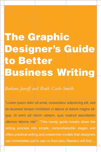The Graphic Designer s Guide to Better Business Writing