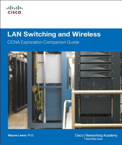 LAN Switching and Wireless, CCNA Exploration Companion Guide (Cisco Systems Networking Academy Program)