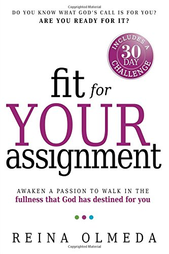 Fit for Your Assignment: A 30-Day Journey to Optimal Health Spiritually, Mentally, and Physically