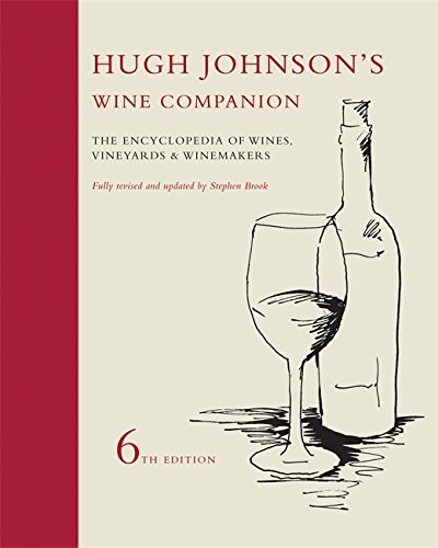 Hugh Johnson s Wine Companion: The Encyclopedia of Wines, Vineyards & Winemakers - 6th Edition