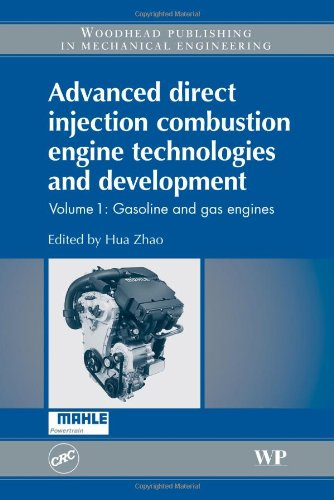Advanced Direct Injection Combustion Engine Technologies and Development: Gasoline and Gas Engines: Science and Technology: 1 (Woodhead Publishing in Mechanical Engineering)