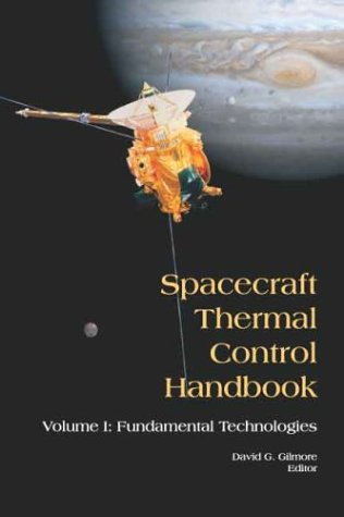 Spacecraft Thermal Control Handbook: Fundamental Technologies