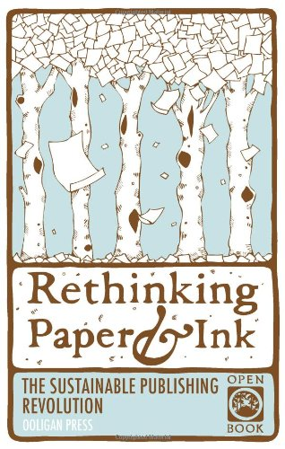 Rethinking Paper & Ink: The Sustainable Publishing Revolution (Openbook)