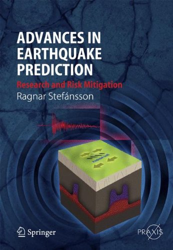 Advances in Earthquake Prediction: Seismic Research and Risk Mitigation (Springer Praxis Books)