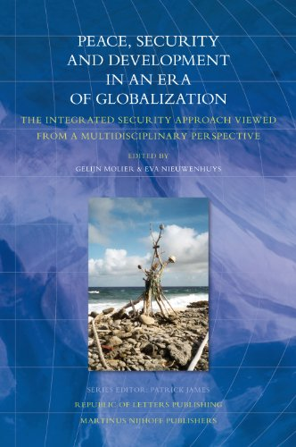 Peace, Security and Development in an Era of Globalization: The Integrated Security Approach Viewed from a Multidisciplinary Perspective (International Relations Studies Series)