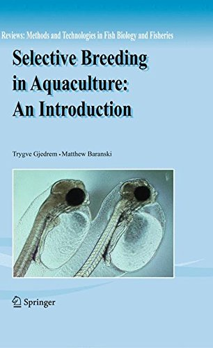 Selective Breeding in Aquaculture: an Introduction (Reviews: Methods and Technologies in Fish Biology and Fisheries)