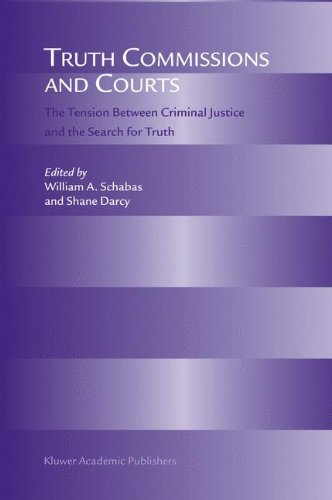 Truth Commissions and Courts: The Tension Between Criminal Justice and the Search for Truth