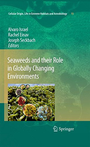 Seaweeds and Their Role in Globally Changing Environments (Cellular Origin, Life in Extreme Habitats and Astrobiology)