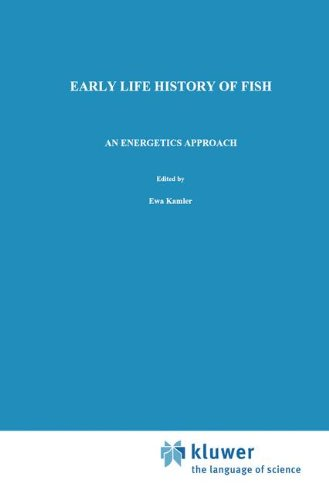 Early Life History of Fish: An energetics approach (Fish & Fisheries Series) (Fish & Fisheries Series)