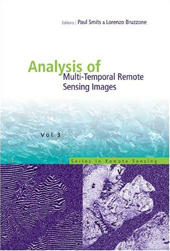 Analysis of Multi-Temporal Remote Sensing Images: Proceedings of the Second International Workshop on the Multitemp 2003 Joint Research Centre, Ispra, Italy 16-18 July 2003