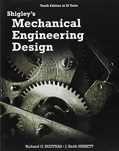 Shigley s Mechanical Engineering Design (in SI Units)