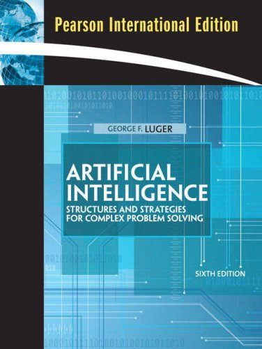 Artificial Intelligence:Structures and Strategies for Complex Problem Solving: International Edition