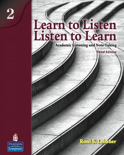 Learn to Listen, Listen to Learn, Level 2: Academic Listening and Note-Taking, 3rd Edition