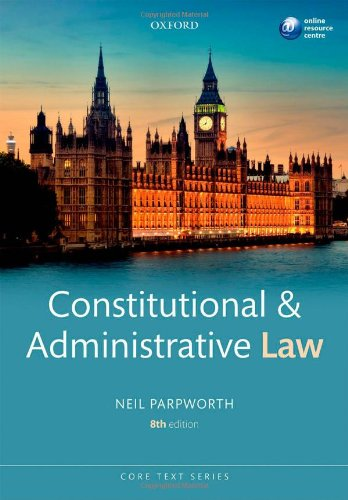 Constitutional & Administrative Law 8/e (Core Texts Series)