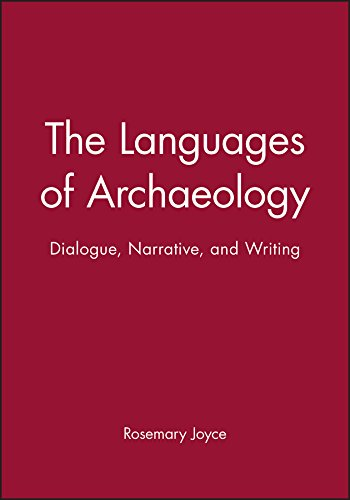 The Languages of Archaeology: Dialogue, Narrative and Writing (Social Archaeology)