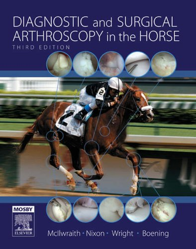 Diagnostic and Surgical Arthroscopy in the Horse, 3e