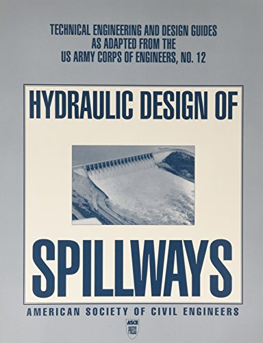 Hydraulic Design of Spillways (Technical Engineering & Design Guides as Adapted from the US Army Corps of Engineers)