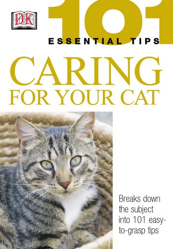 101 Essential Tips: Caring for Your Cat