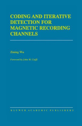 Coding and Iterative Detection for Magnetic Recording Channels (The Springer International Series in Engineering and Computer Science)