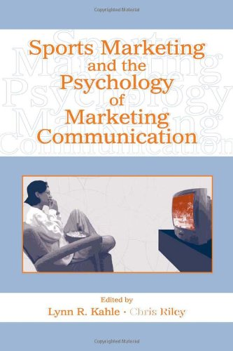 Sports Marketing and the Psychology of Marketing Communication (Advertising & Consumer Psychology)