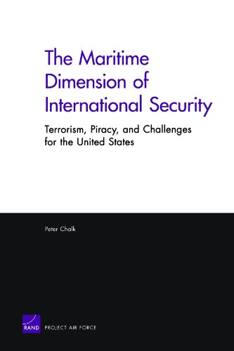 The Maritime Dimension of International Security: Terrorism, Piracy, and Challenges for the United States (2008)