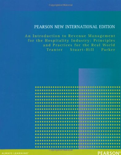 Introduction to Revenue Management for the Hospitality Industry: Principles and Practices for the Real World