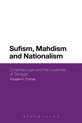 Sufism, Mahdism and Nationalism: Limamou Laye And The Layennes Of Senegal