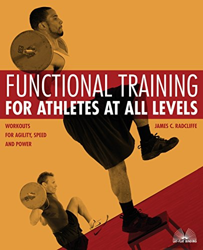 Functional Training for Athletes at All Levels: Workouts for Agility, Speed and Power