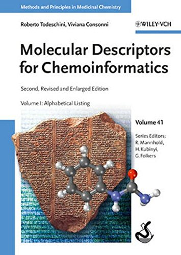 Molecular Descriptors for Chemoinformatics: Alphabetical Listing v. 1 (Methods and Principles in Medicinal Chemistry)