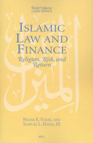 Islamic Law and Finance: Religion, Risk, and Return (Arab & Islamic Laws)
