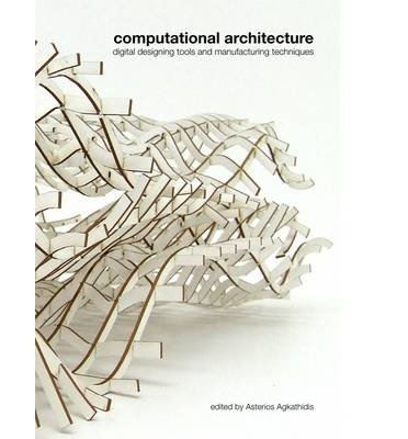 Computational Architecture: digital designing tools and manufacturing techniques